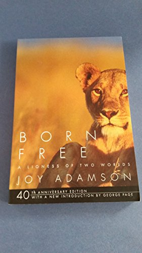 9780965019668: Born Free a Lioness of Two Worlds 40th Anniversary Edition