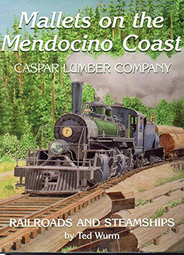 9780965021340: Mallets on the Mendocino Coast: Casper Lumber Company Railroads and Steamships