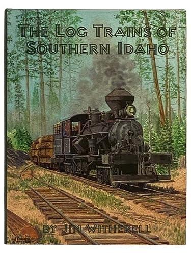 9780965021371: Log Trains of Southern Idaho