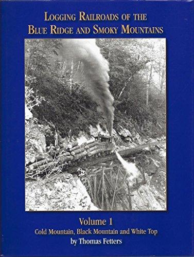 Logging Railroads of the Blue Ridge and: Thomas T. Fetters,