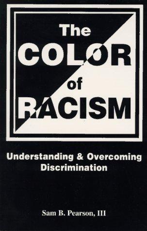 9780965022002: The Color of Racism: Understanding & Overcoming Discrimination