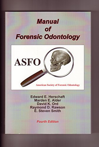Manual of Forensic Odontology: Over 75 Contributing Authors