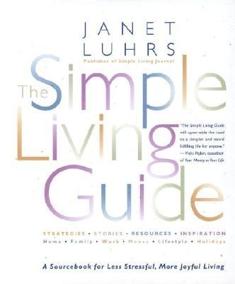 9780965023979: THE SIMPLE LIVING GUIDE A Sourcebook for Less Stressful, More Joyful Living