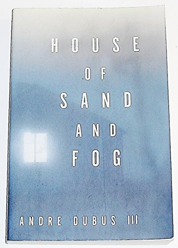 House of Sand and Fog: Andre Dubus III