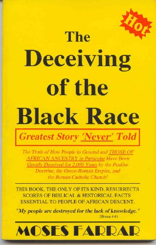The Deceiving of the Black Race: Greatest Story 'Never' Told (0965024709) by Moses Farrar