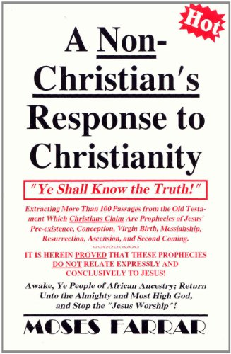 A Non-Christian's Response to Christianity (9780965024716) by Moses Farrar