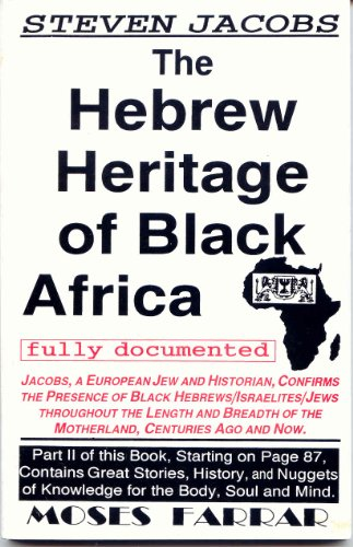 The Hebrew Heritage of Black Africa Fully Documented (0965024725) by Steven Jacobs; Moses Farrar