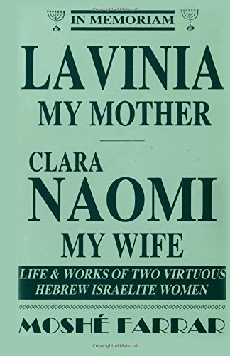 Lavinia My Mother; Clara Naomi, My Wife (9780965024747) by Farrar, Moses