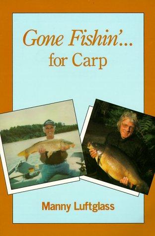 9780965026130: Gone Fishin' for Carp