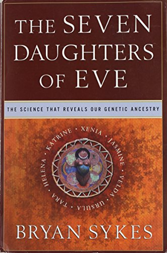 The Seven Daughters of Eve: The Science That Reveals Our Genetic History (0965026264) by Sykes, Bryan