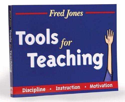 9780965026307: Fred Jones' Tools for Teaching-Discipline-Intruction-Motivation: Discipline-Instruction-Motivation