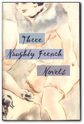 Three Naughty French Novels: Three Naughty French: De Musset, Alfred;