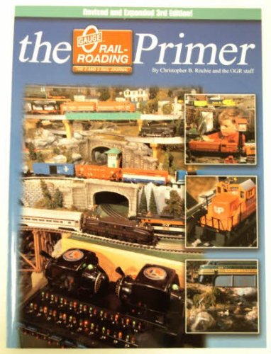 9780965029100: The O Gauge Railroading Primer : Your Introduction to the Exciting World of O Gauge Model Railroading (3rd Edition)