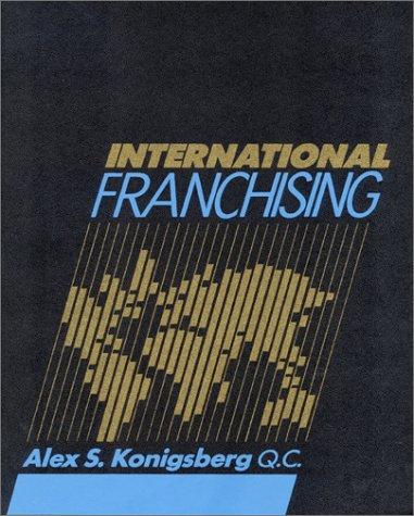International Franchising, Second Edition: Alex S. Konigsberg