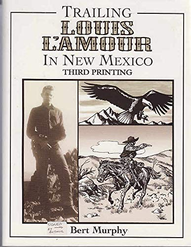 Trailing Louis L'Amour in New Mexico: Bert Murphy