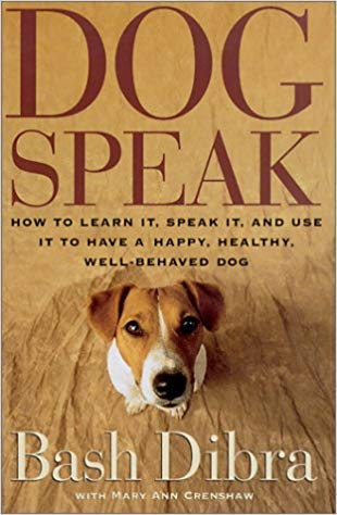 9780965030427: Dogspeak : How to Learn It, Speak It, and Use It to Have a Happy, Healthy, Well-Behaved Dog