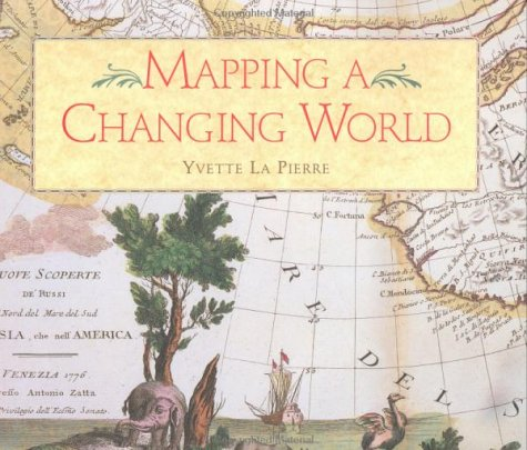 9780965030847: Mapping a Changing World
