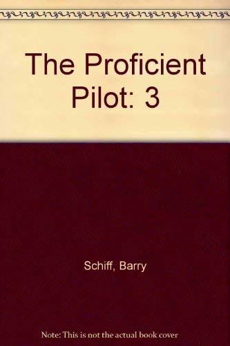 9780965030854: The Proficient Pilot