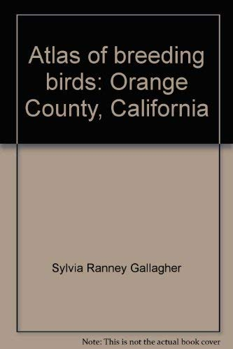 9780965031110: Atlas of breeding birds: Orange County, California