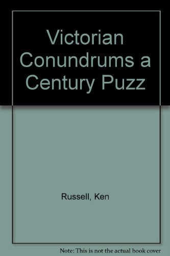 Victorian Conundrums a Century Puzz: Ken Russell