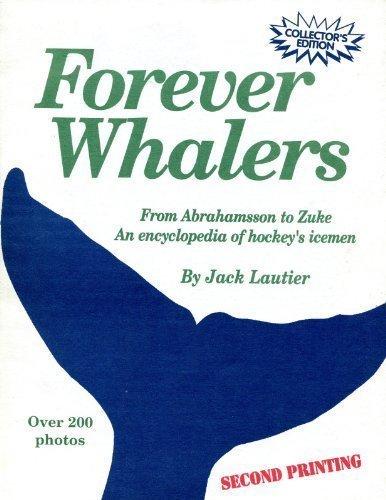 9780965031530: Forever Whalers: From Abrahamsson to Zuke
