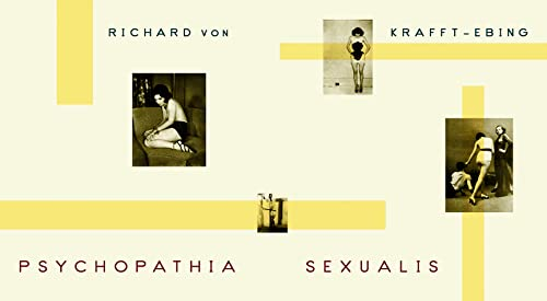 Psychopathia Sexualis -- A Clinical-Forensic Study: Brian King, Richard