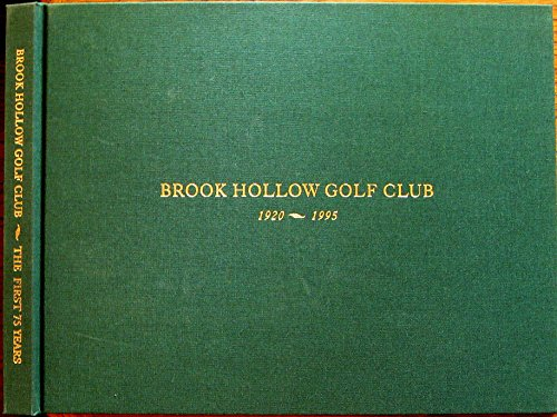 9780965034500: Brook Hollow Golf Club: The first 75 years