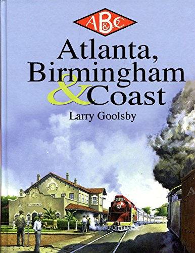 9780965035934: Atlanta, Birmingham and Coast RR