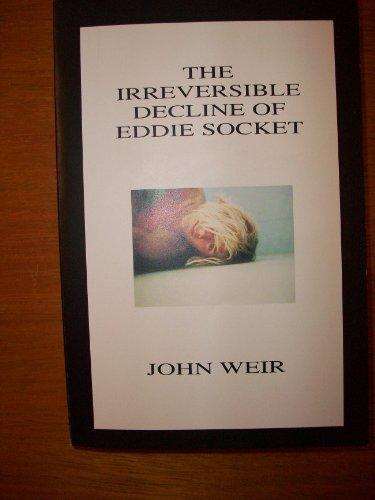 9780965036191: The Irreversible Decline of Eddie Socket [Paperback] by
