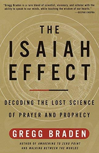 9780965036481: The Isaiah Effect: Decoding the Lost Science of Prayer and Prophecy