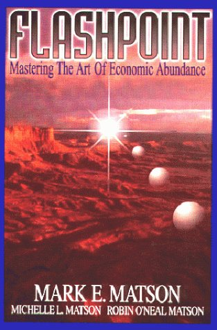 9780965037631: FlashPoint: Mastering the Art of Economic Abundance