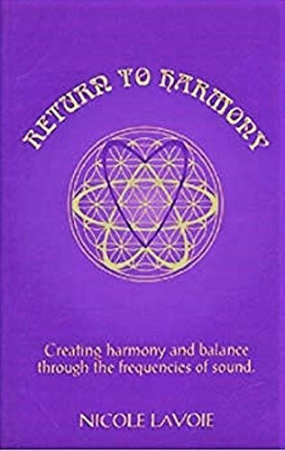 9780965038744: Return to Harmony: Creating Harmony & Balance Through the Frequencies of Sound