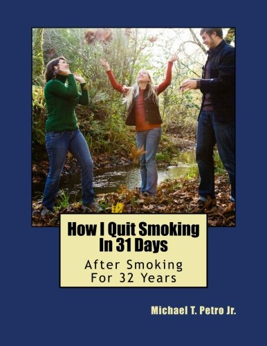 9780965041140: How I Quit Smoking In 31 Days After Smoking For 32 Years