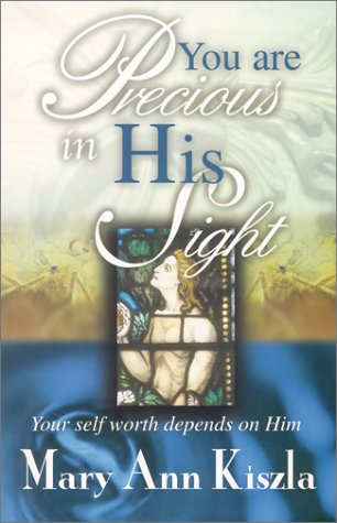 9780965041577: You Are Precious in His Sight: Your Self Worth Depends on Him