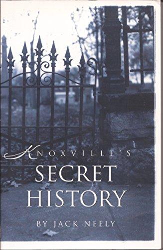 Knoxville's Secret History: Neely, Jack; Jay, Aaron; Horstman, Lisa