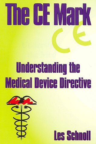 9780965044530: The CE Mark: Understanding the Medical Device Directive