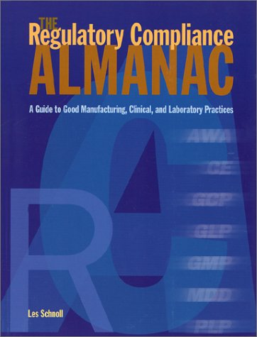 9780965044561: The Regulatory Compliance Almanac: A Guide to Good Manufacturing, Clinical, and Laboratory Practices