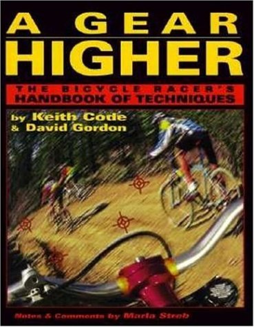 9780965045001: A Gear Higher: Bicycle Racer's Handbook of Techniques