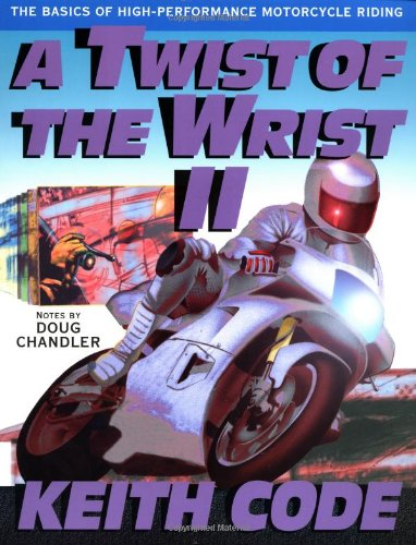 9780965045025: Twist of the Wrist Vol. II the Basics of High Performance Motorcycle Riding: Basics of High-performance Motor Cycle Riding Vol 2