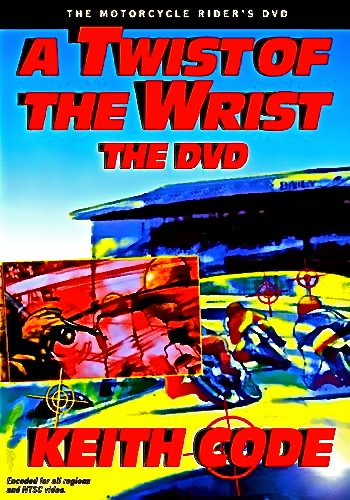 9780965045063: Twist of the Wrist: The Motorcycle Rider's DVD