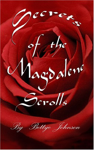 9780965045407: Secrets of the Magdalene Scrolls