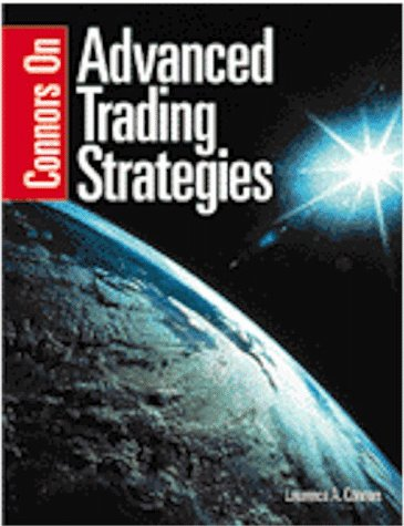 9780965046152: Connors On Advanced Trading Strategies