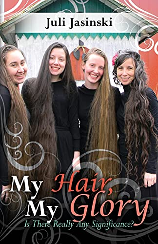 9780965046701: My Hair, My Glory: Is there really any significance