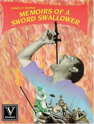 Memoirs of a Sword Swallower: Daniel P. Mannix
