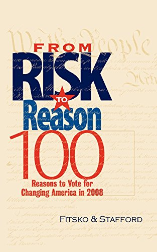 9780965047845: From Risk to Reason: 100 Reasons to Vote to Change America in 2008