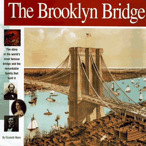9780965049306: The Brooklyn Bridge: The story of the world's most famous bridge and the remarkable family that built it. (Wonders of the World Book)