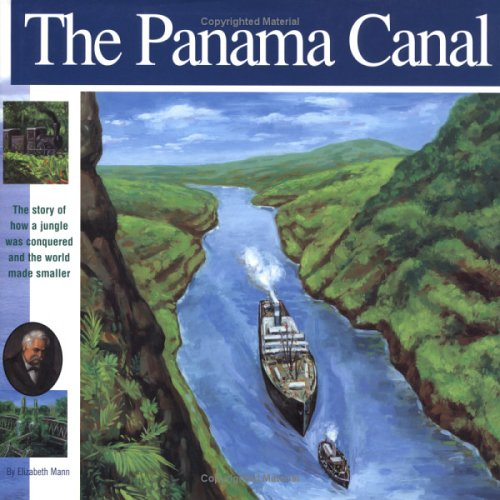 The Panama Canal: The Story of how: Mann, Elizabeth