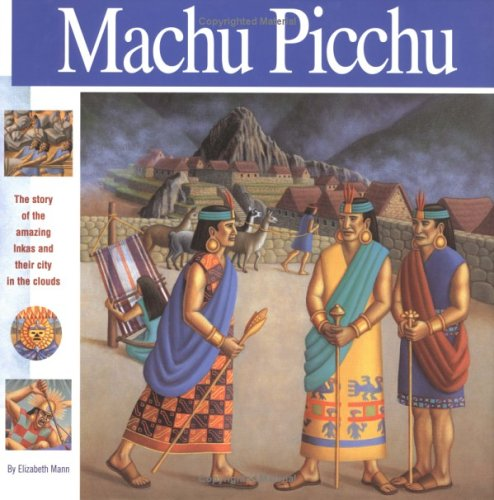9780965049399: Macchu Picchu: The Story of the Amazing Inkas and Their City in the Clouds (Wonders of the World Book)