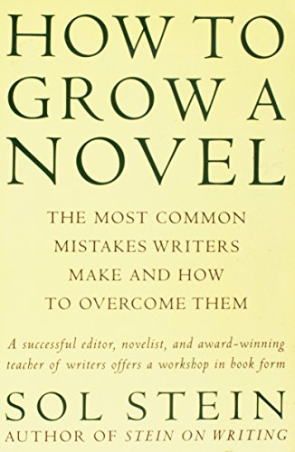 9780965049450: HOW TO GROW A NOVEL: The Most Common Mistakes Writers Make and How to Overcome T
