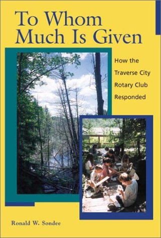 To Whom Much is Given: How the Traverse City Rotary Club Responded